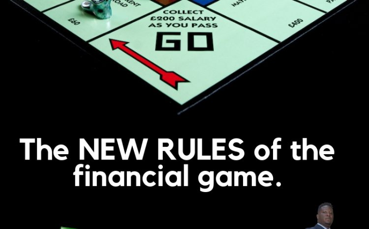The new rules of the financial game