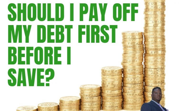 Should I pay off my debt first before I save?