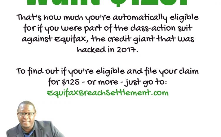 Want to claim your $125 (or much more) from the Equifax settlement? Read this!