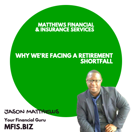 Why are we facing a huge retirement shortfall?