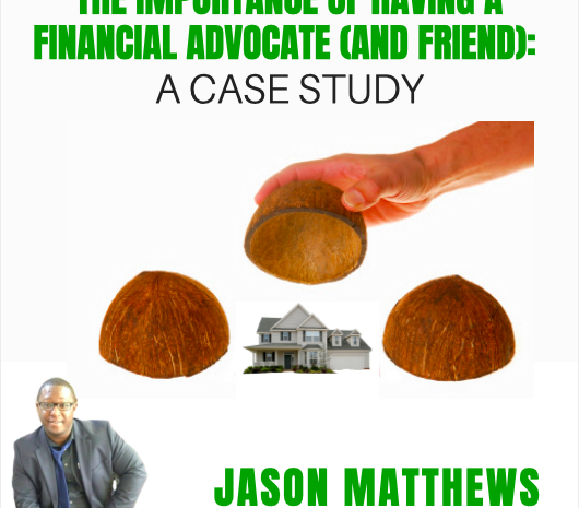 The importance of having a financial advocate (and friend): a case study